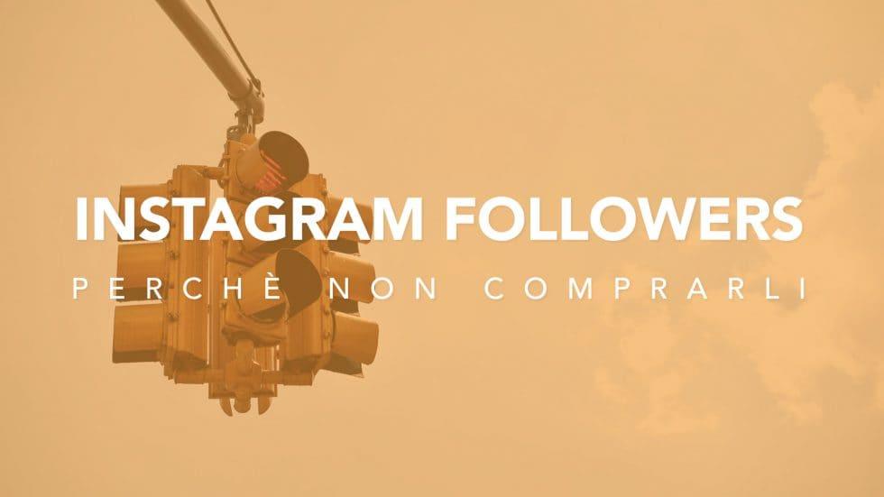 Virality: Comprare follower Instagram: cinque buoni motivi per NON farlo