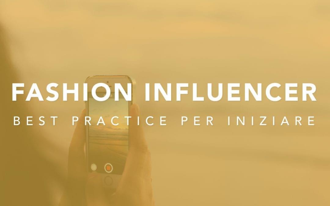 Virality: Come diventare fashion influencer: best practice per iniziare