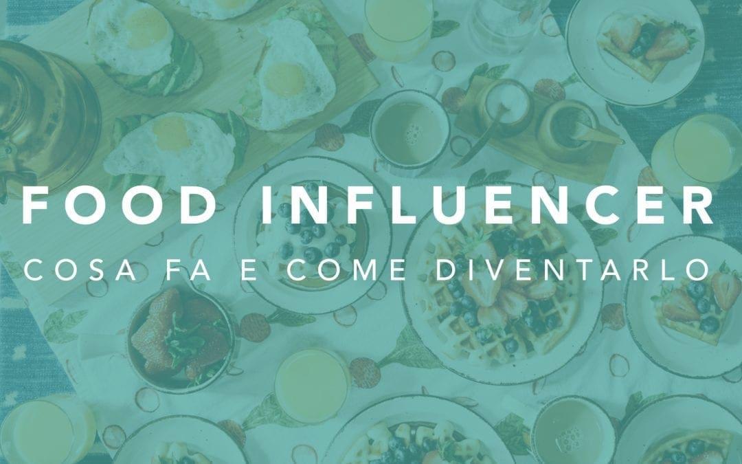 Virality: Cosa fa un food influencer e come diventarlo?